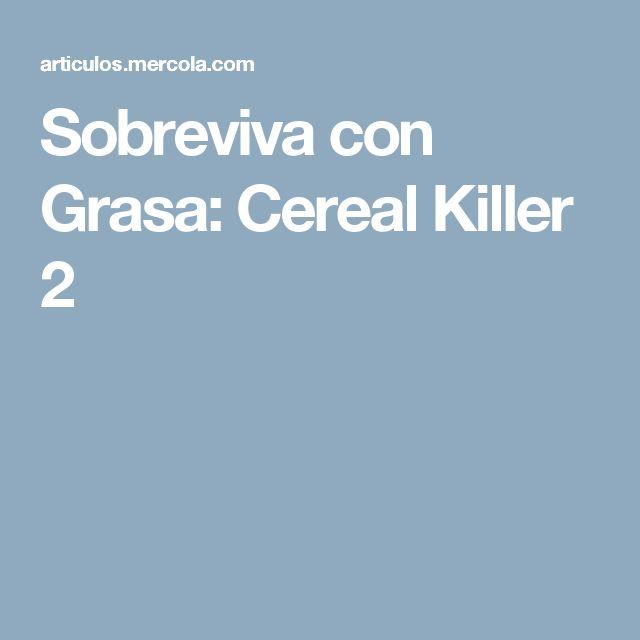 Sobreviva con Grasa: Cereal Killer 2