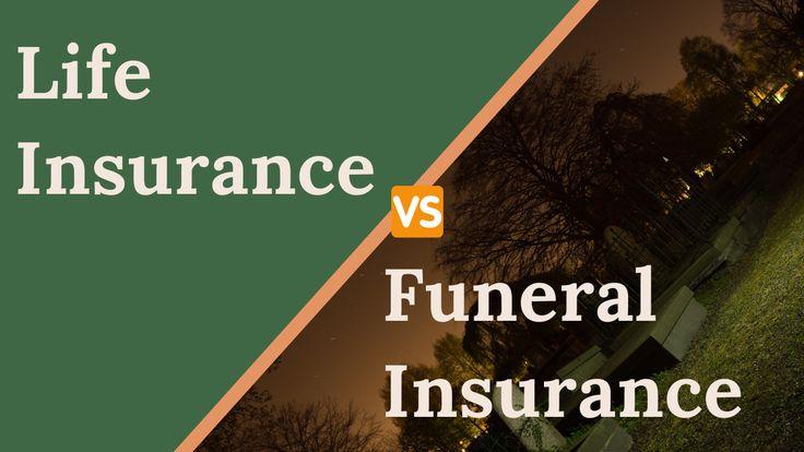 Life insurance vs funeral insurance life insurance