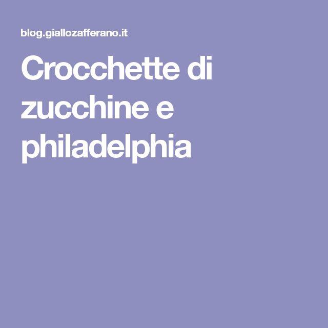 Crocchette di zucchine e philadelphia