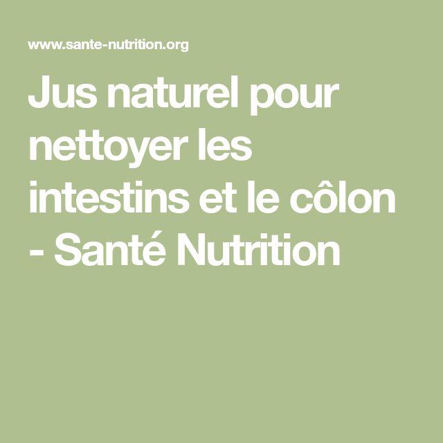 Jus naturel pour nettoyer les intestins et le côlon - Santé Nutrition