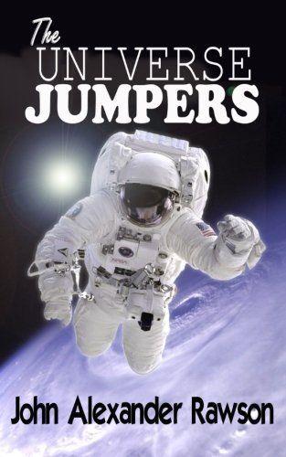 The UNIVERSE JUMPERS, http://www.amazon.com/dp/1500173487/ref=cm_sw_r_pi_awdm_MrnMvb0PWYEKY