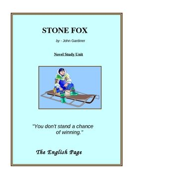 A Guide For Using Stone Fox in the Classroom, Grades 3-5 ...