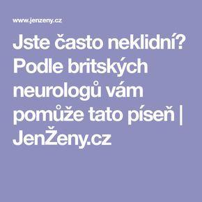 Jste často neklidní? Podle britských neurologů vám pomůže tato píseň   JenŽeny.cz