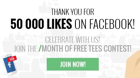 "We'ce reached 50 000 likes on our Facebook page! Thank you!  We're starting to celebrate it and we thought that you might want to celebrate with us! On this occasion we've decided to create this ""Month of Free Tees"" contest!  For more details check our Facebook event at https://www.facebook.com/events/1758320644415148/! #contest #facebook"