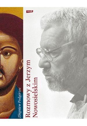 Jerzy Nowosielski, Zbigniew Podgórzec. Rozmowy z Jerzym Nowosielskim, Wydawnictwo Znak 2014