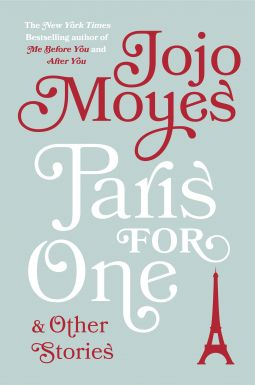 10/18/2016  PARIS FOR ONE & Other Stories by Jo Jo Moyes --From the #1 New York Times bestselling author of Me Before You and After You, a sensational collection featuring the title novella and eight other stories. Quintessential Jojo Moyes, Paris for One and Other Stories is an irresistibly romantic collection filled with humor and heart.