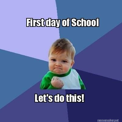Meme Maker - First day of School Let's do this!: Memes Posters Quotes ...