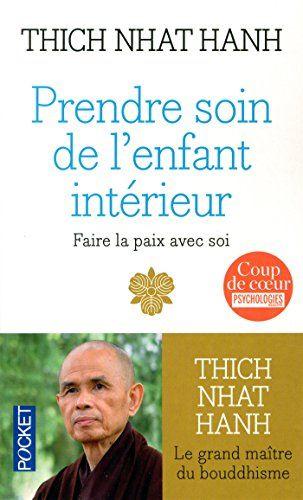 Amazon.fr - Prendre soin de l'enfant intérieur - THICH NHAT HANH, Fabrice MIDAL, Bénédicte GENOT - Livres