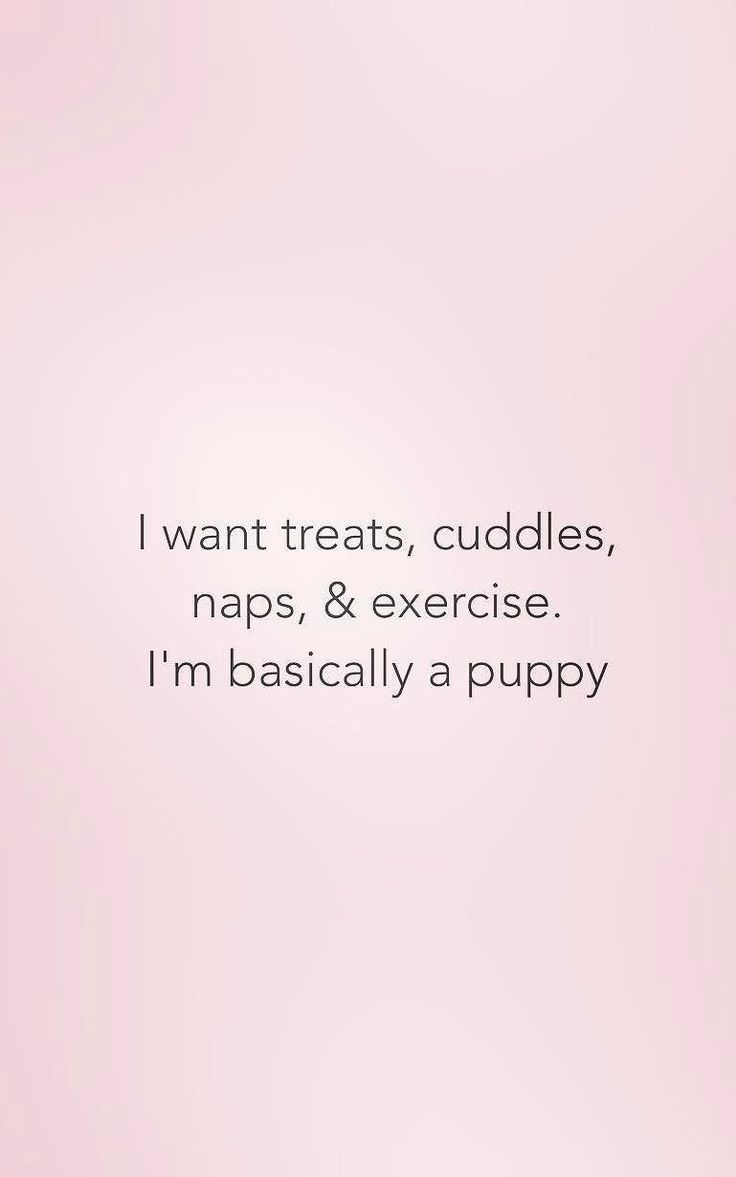 I want treats, cuddles, naps, & exercise. I'm basically a puppy  funny fitness quote