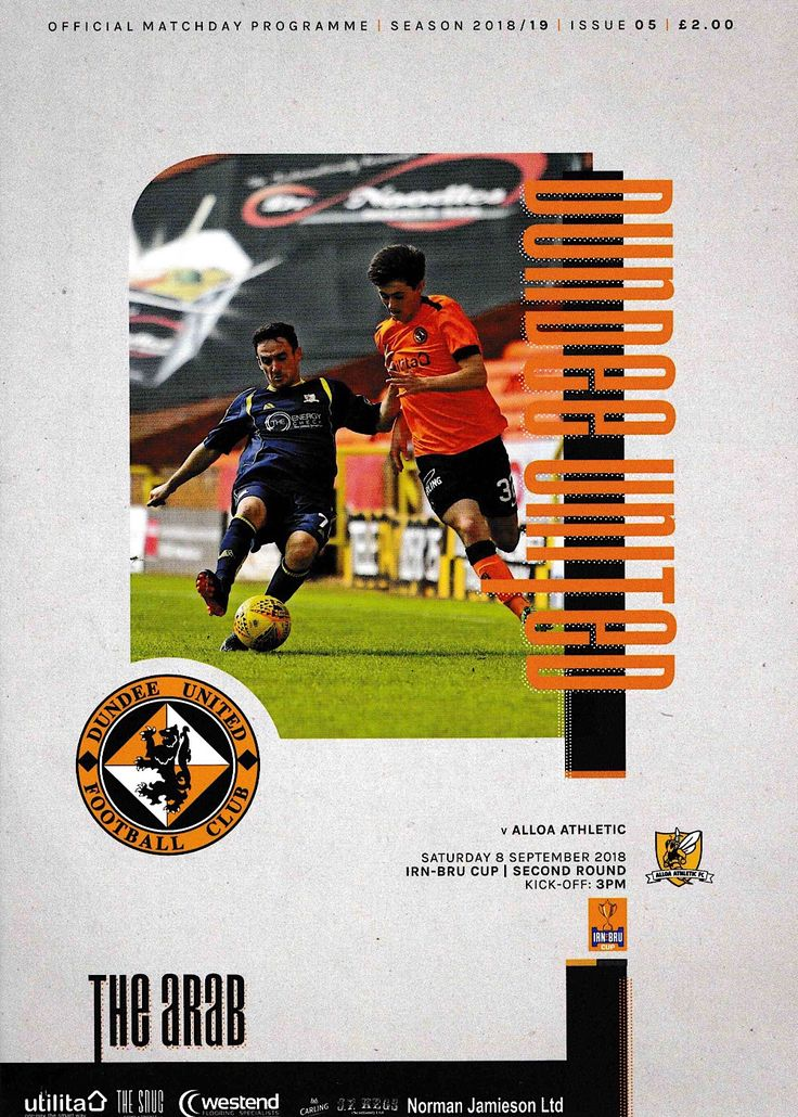 Dundee Utd 1 Alloa Ath 1 4 5 P In Sept 2018 At Tannadice The Programme Cover For The Scottish Challenge Cup 2nd Round Tie In 2020 Dundee United Challenge Cup Dundee