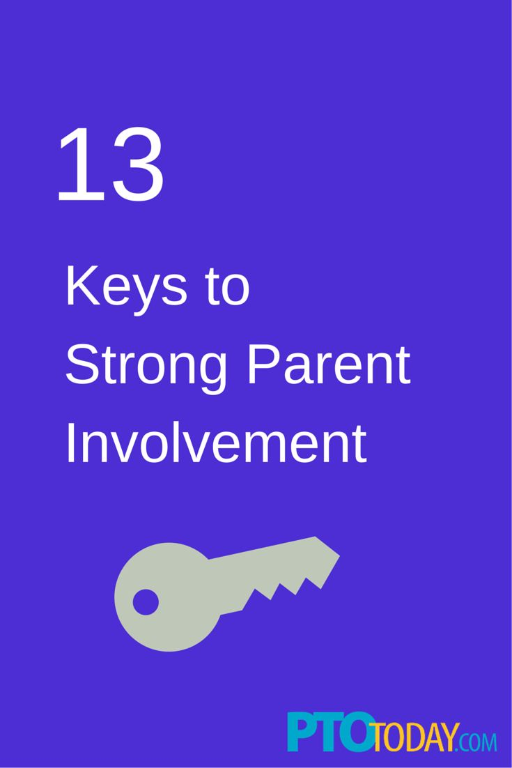 13 Keys to Strong Parent Involvement. How to make it work!