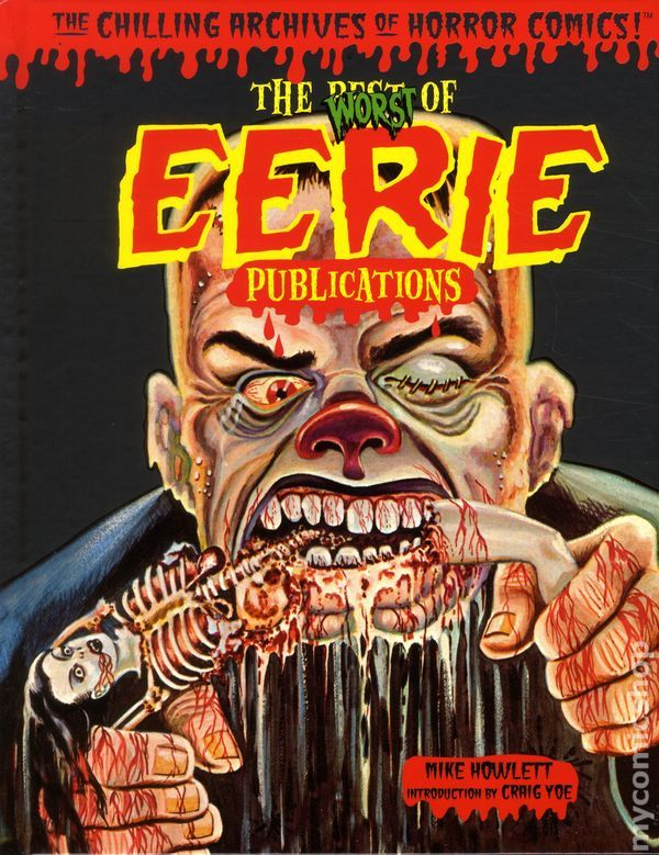 Worst of Eerie Publications: The Chilling Archives of Horror Comics HC #1-1ST