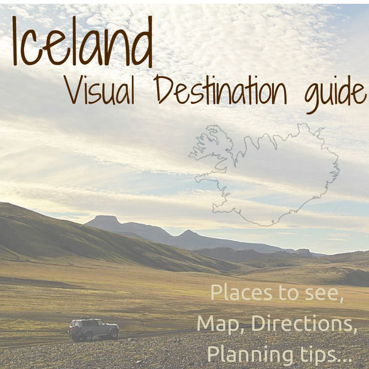 Iceland - Destination guide for travel planning addicts: maps, places to visit, things to do, many photos and planning information