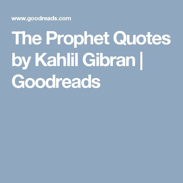 The Prophet Quotes by Kahlil Gibran   Goodreads