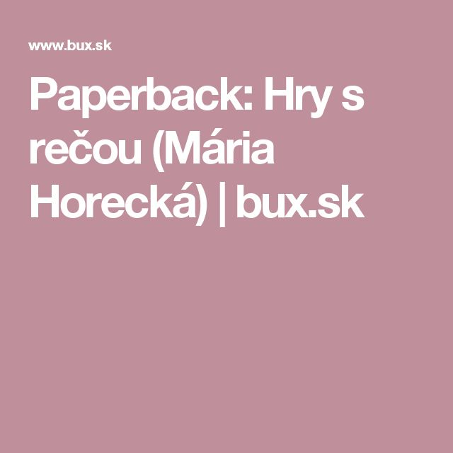 Paperback: Hry s rečou (Mária Horecká) | bux.sk