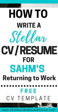 How to Write a Stellar CV for SAHMs Returning to Work. Free template included. This Blended Home of Mine Career, Career Advice, Resume