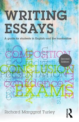 Writing Essays: A guide for students in English and the humanities, 2nd Edition (Paperback) - Routledge
