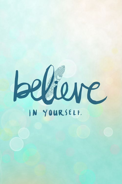 Believe in yourself ★ iPhone wallpaper