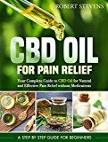 CBD Oil for Pain Relief:  Your Complete Guide to CBD Oil for Natural and Effective Pain Relief without Medications by Robert  Stevens (Author) #Kindle US #NewRelease #Medical #eBook #ad