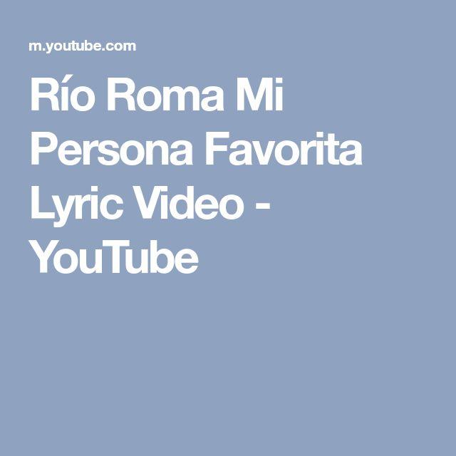 Río Roma Mi Persona Favorita Lyric Video - YouTube