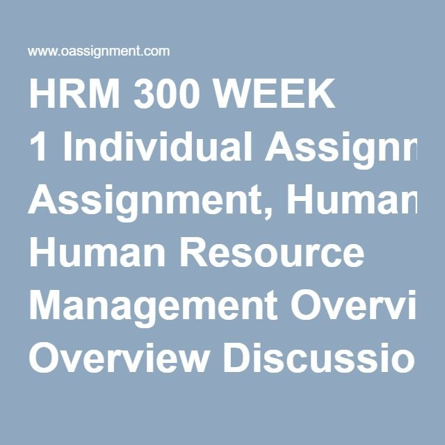 hrm 300 week 2 week 3 Hrm 300 week 1 essay is your responsibility as the hr director of the same organization from assignment 2 to a) essay about hrm 300 week 3 team eeoa rights.