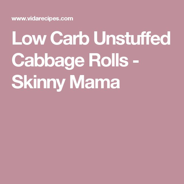 Low Carb Unstuffed Cabbage Rolls - Skinny Mama