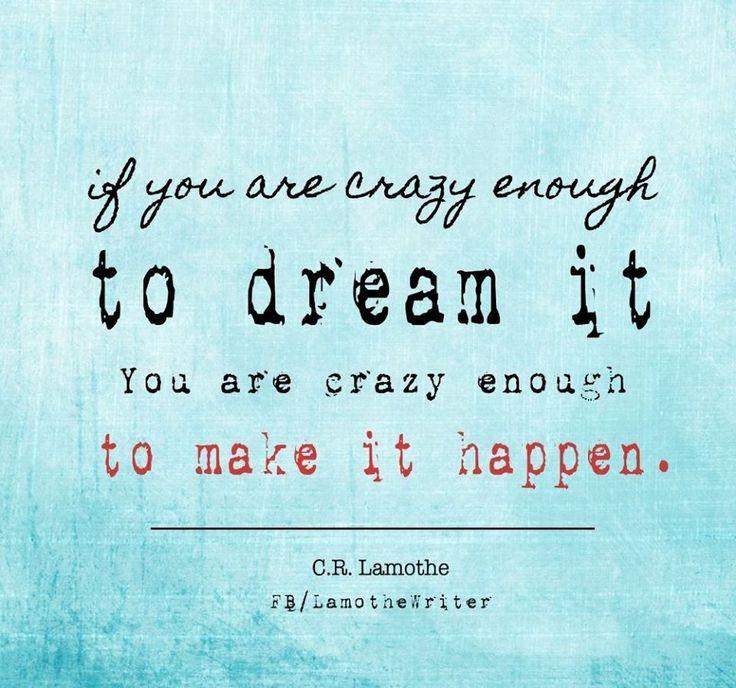 Dream big!!!