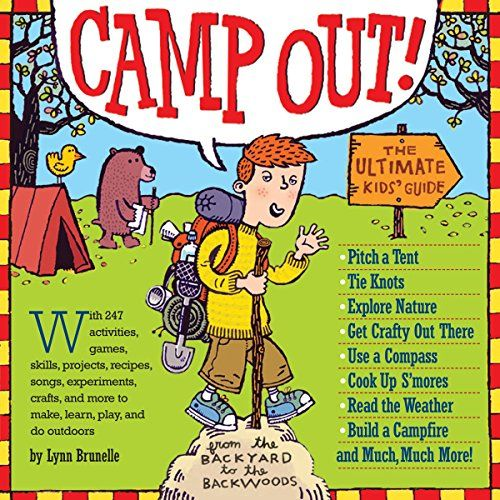 Camp Out!: The Ultimate Kids' Guide by Lynn Brunelle https://www.amazon.com/dp/0761141227/ref=cm_sw_r_pi_dp_x_Knmgyb31J5DEK