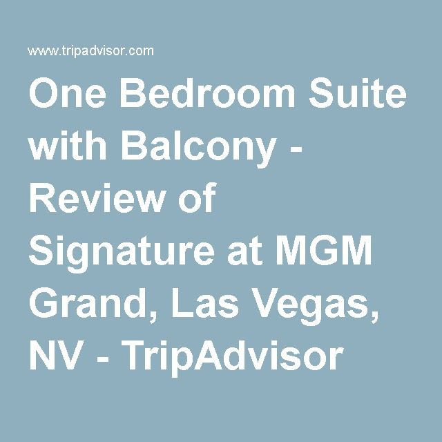 One Bedroom Suite with Balcony   Review of Signature at MGM Grand  Las  Vegas. Best 25  Mgm signature suites ideas on Pinterest   Mgm grand