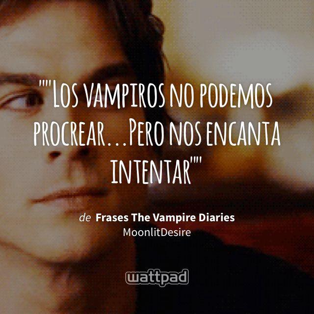 """""Los vampiros no podemos procrear...Pero nos encanta intentar"""" - de Frases The Vampire Diaries (en Wattpad) https://www.wattpad.com/251672198?utm_source=ios&utm_medium=pinterest&utm_content=share_quote&wp_page=quote&wp_uname=krystal611&wp_originator=TRLJVJxvn2odwTNkVeHu%2FguLGtlPNiT7wqiL43MRldDI2nDKeopvtDvOdkb9uSPSxkzXrkVerfvtaDWuX0MQtE5lZUDnALn4TPxIxn0qRI5U4FWSahKXXF296vvYprGD #quote #wattpad"
