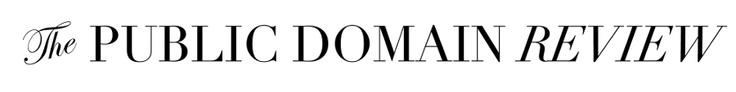 Public Domain review, collections et explications faisant parti du domaine public