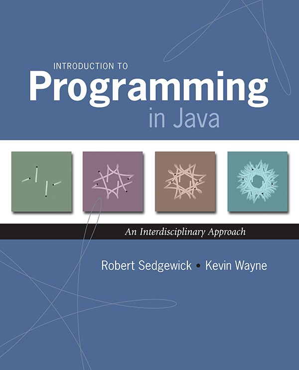 Introduction to Programming in Java                by Robert Sedgewick and Kevin Wayne