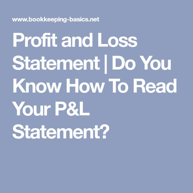 Profit and Loss Statement | Do You Know How To Read Your P&L Statement?