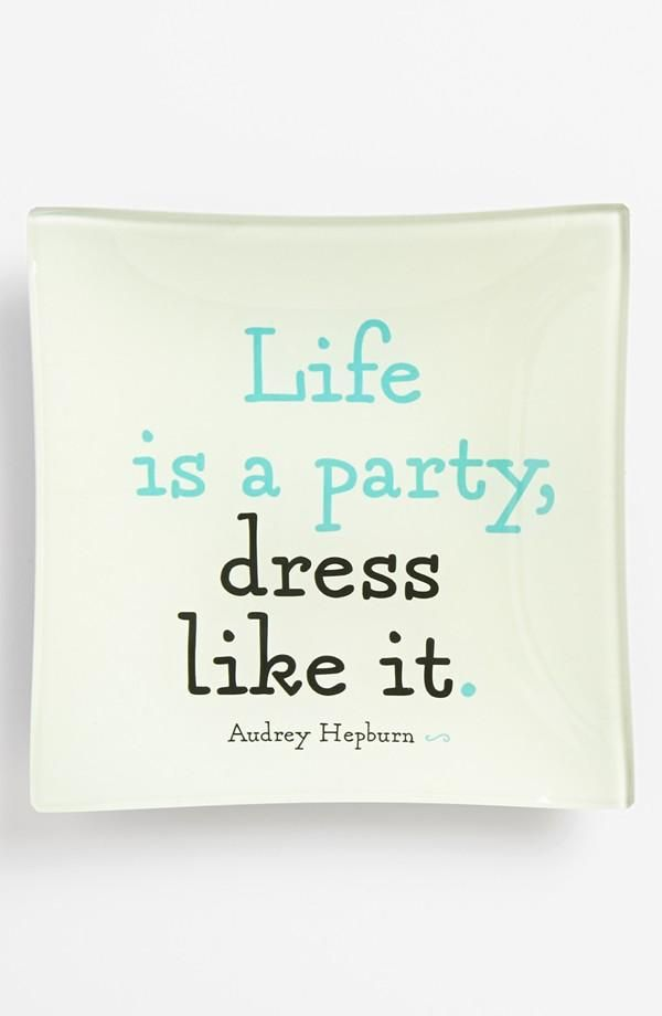 I'm not one for dressing up all the time but this is a cute quote. And would give a fun reason for dressing up more often.