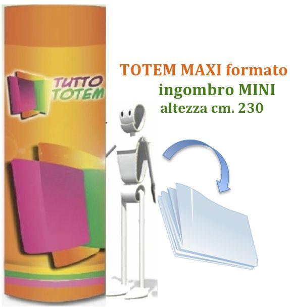 Nuovo formato per il Totem Maxi. Anche altezza cm. 230 oltre il già presente cm. 210!