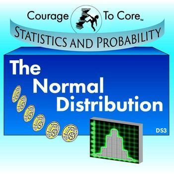 The Mission:  Students will explore the normal distribution through real-world examples and the binomial distribution as number of experiments increases. Students will connect frequency plots to their corresponding probability distributions, and explore the shape, center and spread with the mean and provided standard deviation. This mission is aligned with Common Core State Standards: HSS.ID.A.3.    The fun stuff:  Candies, NBA players and sodas!