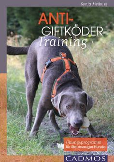 Hey-Fiffi.com: BuchtippAnti-Giftköder-Training, Sonja Meiburg bei Cadmos