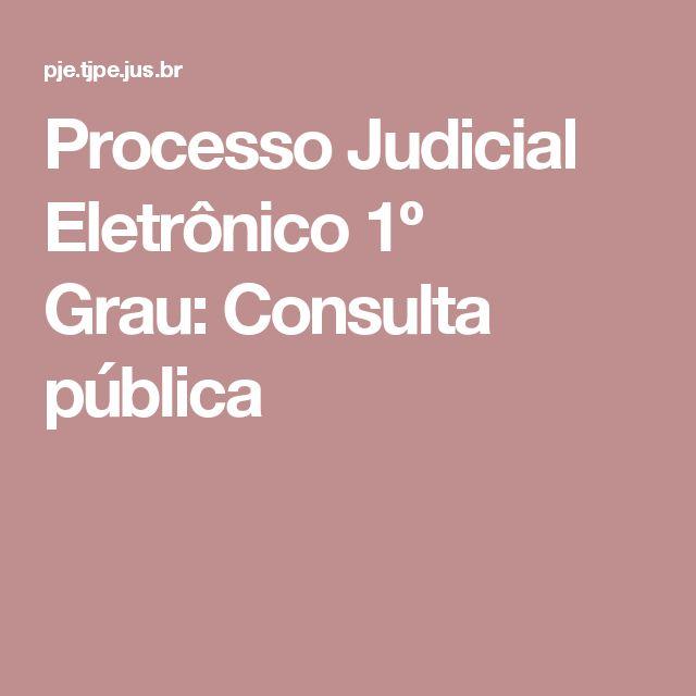 Processo Judicial Eletrônico 1º Grau:Consulta pública