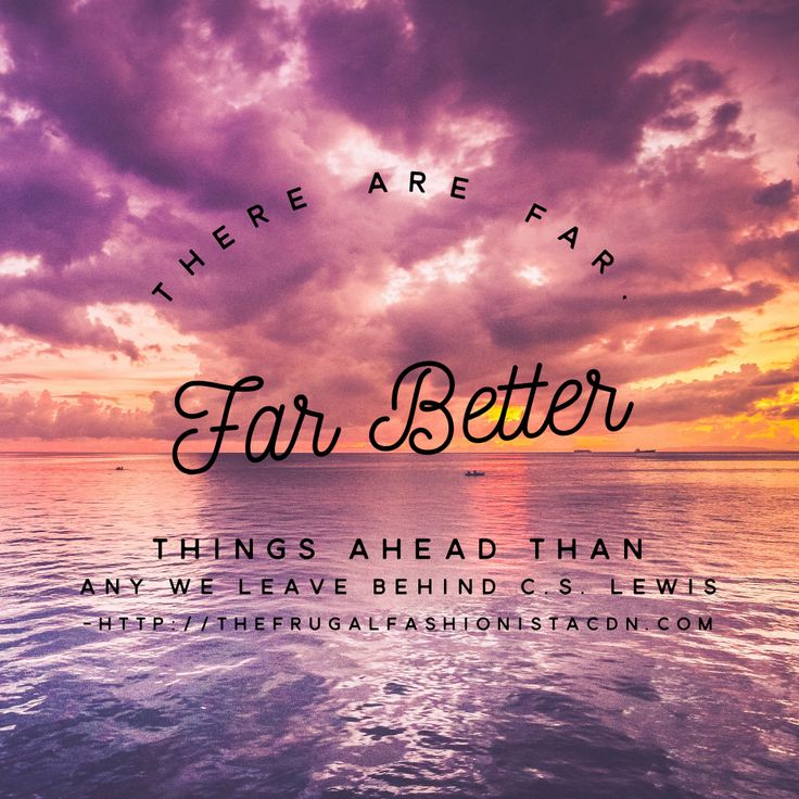 There Are Better Things Ahead http://thefrugalfashionistacdn.com/there-are-better-things-ahead/