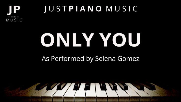Only You (Piano Accompaniment) Selena Gomez