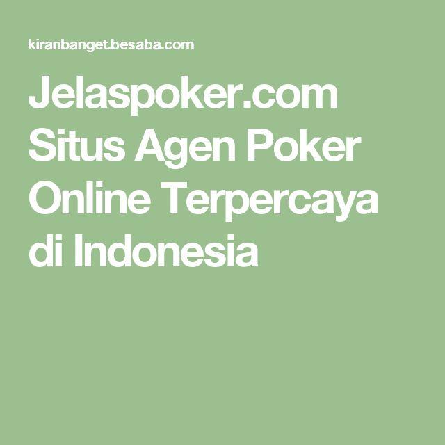 Jelaspoker.com Situs Agen Poker Online Terpercaya di Indonesia