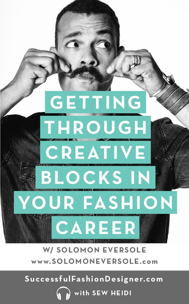 Sfd023 Part 1 How To Stay Creative When There S Never Any Time Career In Fashion Designing Overcoming Creative Block Fashion Design Jobs
