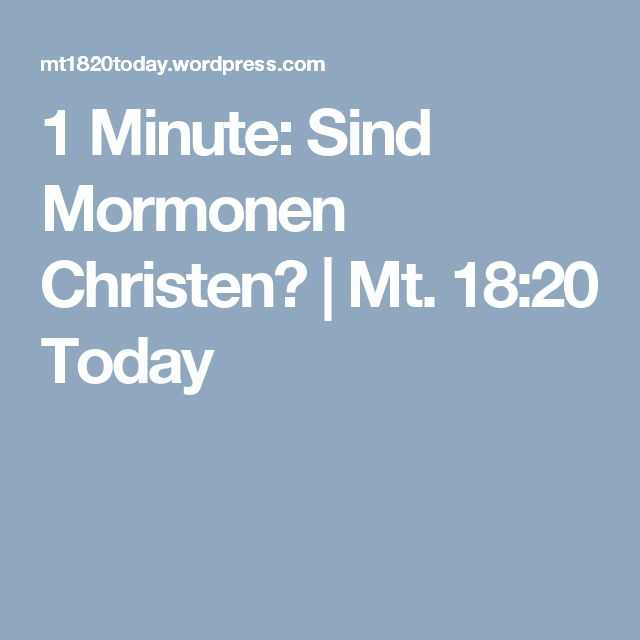1 Minute: Sind Mormonen Christen? | Mt. 18:20 Today