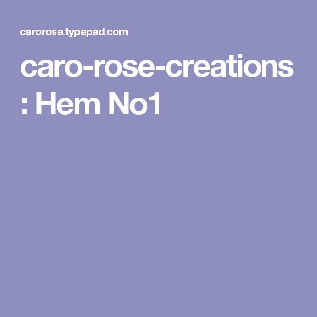 caro-rose-creations: Hem No1