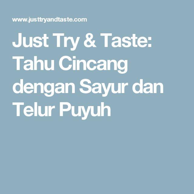 Just Try & Taste: Tahu Cincang dengan Sayur dan Telur Puyuh