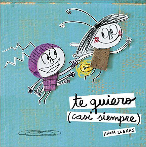 Te quiero (casi siempre): Amazon.es: Anna Llenas: Libros
