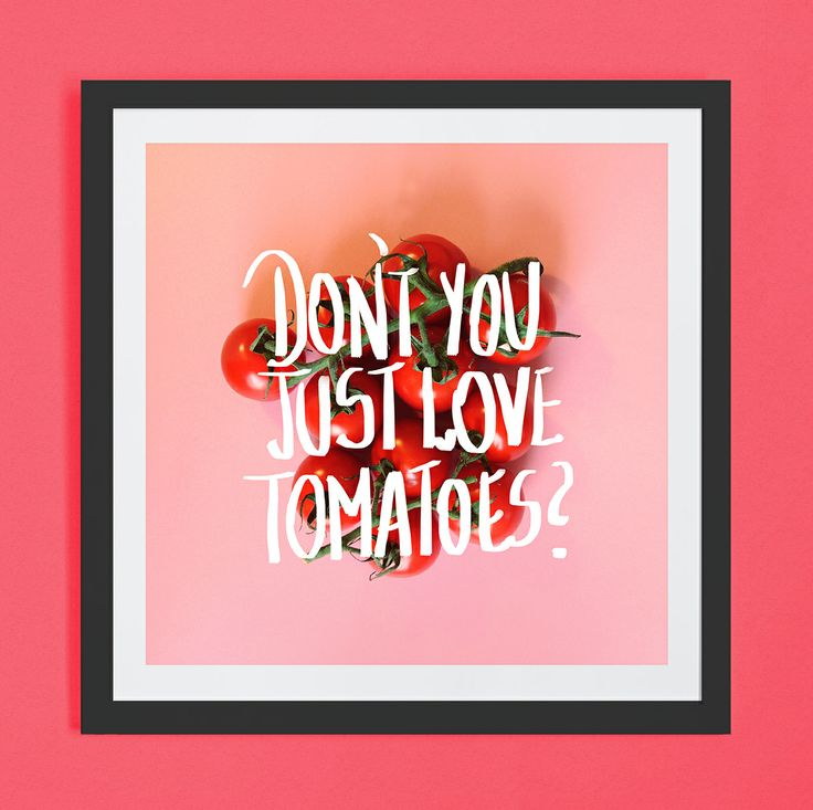 About tomatoes.