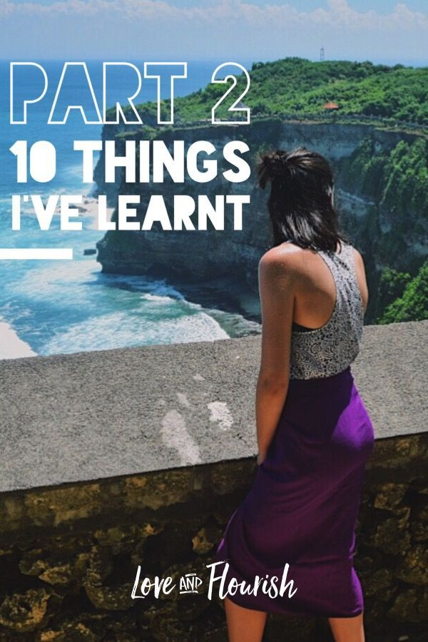 Part 2 of 10 things I've learnt through having a mental breakdown! Love and Flourish  Check it out!