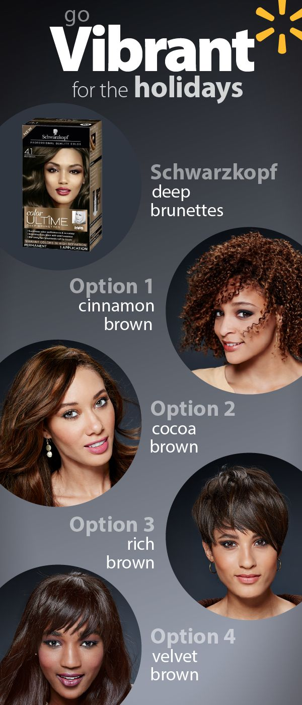 Make your hair as enchanting as the season with an alluring new shade. Discover the perfect holiday accessory: Schwarzkopf® Color Ultime. Complete your winter look w/ one of these charming hair colors inspired by the deep colors and textures of the season: Cinnamon Brown, Cocoa Brown, Rich Brown and Velvet Brown. With Walmart's every day low prices, it's easy to get beautiful, vibrant, long-lasting color with brilliant shine and softness at home, without an expensive trip to the salon.