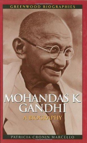 Mohandas K. Gandhi: A Biography [Hardcover] [Dec 30, 2005] Marcello, Patricia]